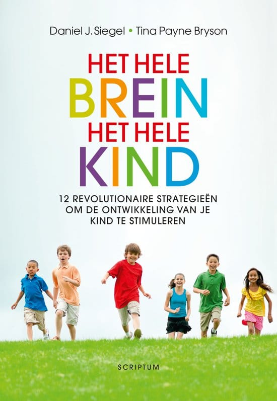 Boekcover: Het hele brein het hele kind, Daniel J. Siegel & Tina Payne Bryson