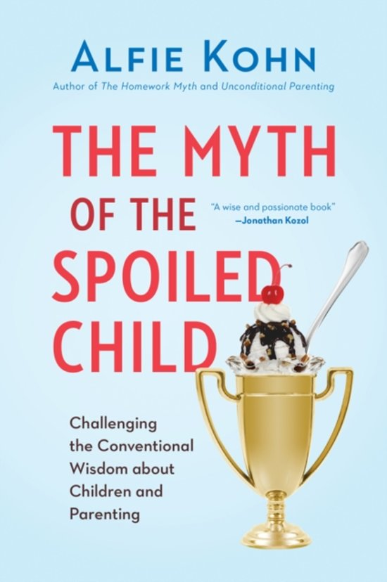 Boekcover: The Myth of the Spoiled Child, Alfie Kohn